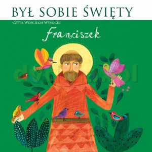 i-byl-sobie-swiety-franciszek-audiobook